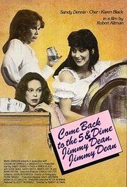 Come Back to the 5 & Dime, Jimmy Dean, Jimmy Dean (1982)- Cher, Sandy Dennis, Karen Black, and Kathy Bates. would like to see this again.