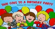 Thai Goes to A Birthday Party | Join Thai on his adventures, the first book in the series is a fun story, showing how to handle food allergies at birthday parties.
