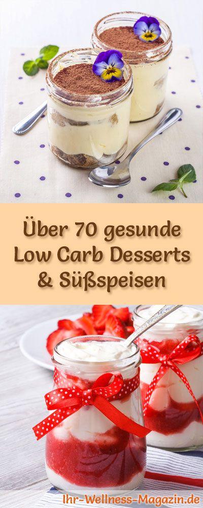 Über 70 Low-Carb-Rezepte für Desserts im Glas und Süßspeisen: Kalorienreduziert, ohne Zusatz von Zucker, gesund, schnell und einfach ...