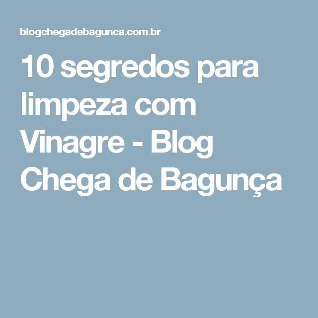 10 segredos para limpeza com Vinagre - Blog Chega de Bagunça