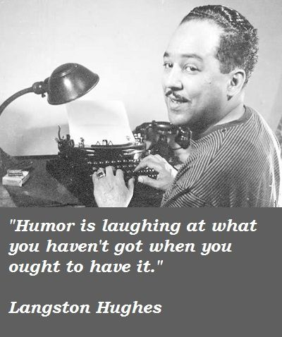 """LANGSTON HUGHES  (1902-1967) African-american playwright, poet, columnist, activist.   He was one of the earliest innovators of the then-new literary art form called jazz poetry. Hughes is best known as a leader of the Harlem Renaissance. He famously wrote about the period that """"the negro was in vogue"""", which was later paraphrased as """"when Harlem was in vogue"""".  http://en.wikipedia.org/wiki/Langston_Hughes"""