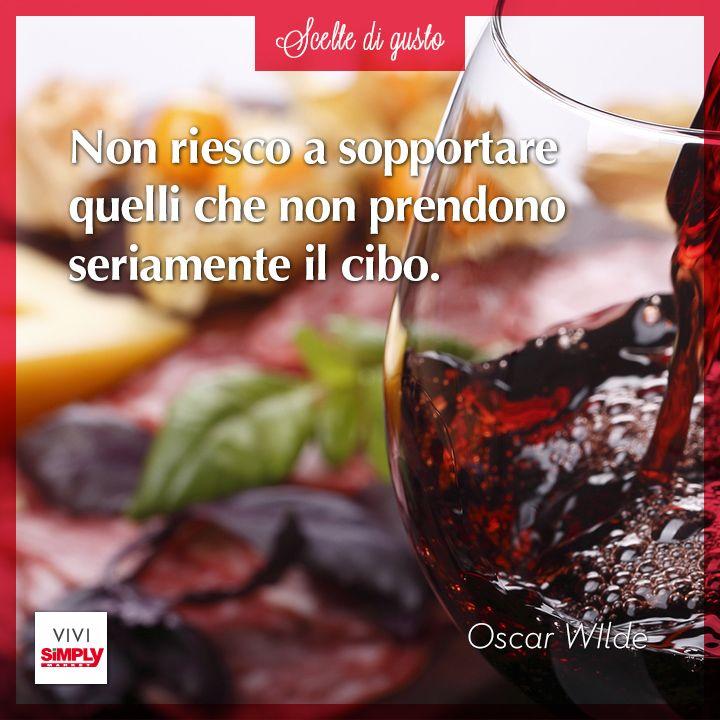 #cibo #gusto #aforisma #oscarwilde