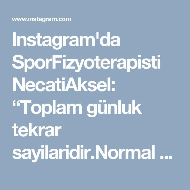 """Instagram'da SporFizyoterapisti NecatiAksel: """"Toplam günluk tekrar sayilaridir.Normal bireyler için verilmis bir egzersiz programidir.Spor geçmisiniz ve vucut kas kuvvetinize göre…"""""""