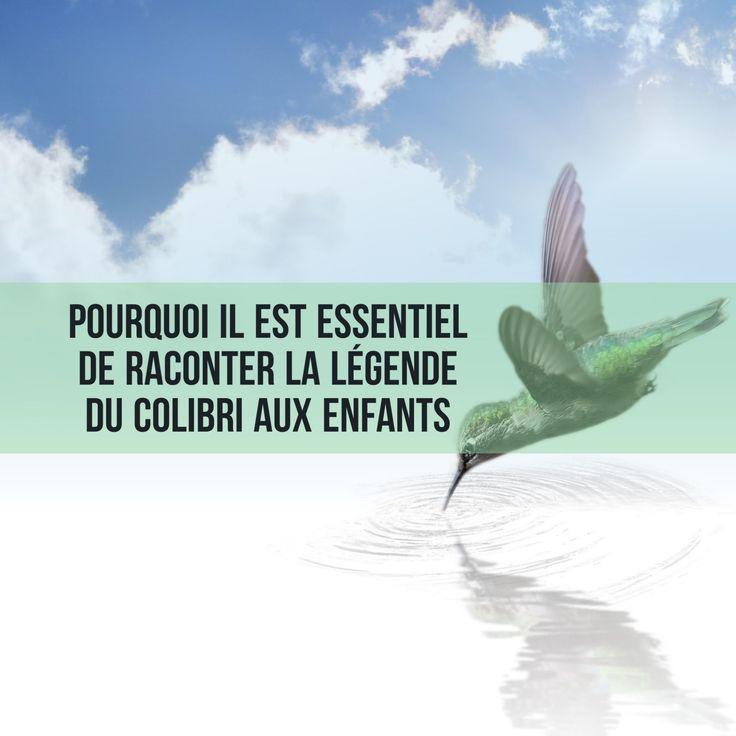 Pourquoi il est essentiel de raconter la légende du colibri aux enfants. La légende du colibri (philosophie du mouvement Colibris co-fondé par Pierre Rabhi) est une source d'inspiration pour tous et particulièrement pour les enfants. En effet, elle a notamment pour vertu de leur signifier que l'altruisme et la bienveillance sont