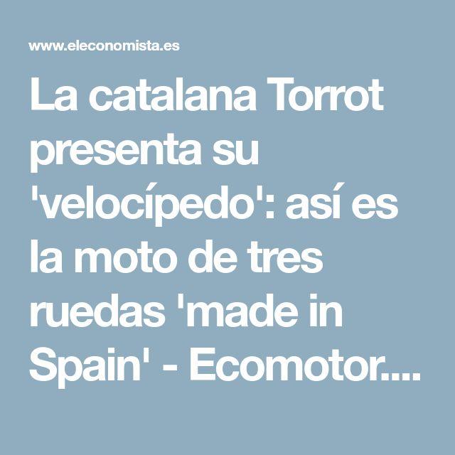 La catalana Torrot presenta su 'velocípedo': así es la moto de tres ruedas 'made in Spain' - Ecomotor.es