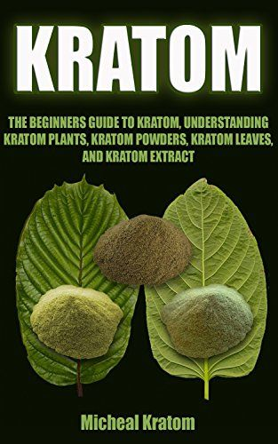 FREE TODAY        Kratom: The Beginners Guide To Understanding Kratom Plants, Kratom Powders, Kratom Leaves, and Kratom Extract (Kratom Plant, Kratom for Beginners, Kratom Guide, The Beginner Kratom Guide) by Micheal Kratom http://www.amazon.com/dp/B010MQ86S4/ref=cm_sw_r_pi_dp_XusMvb0EW2X6G