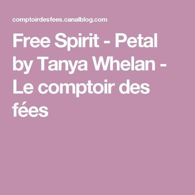 Free Spirit - Petal by Tanya Whelan - Le comptoir des fées