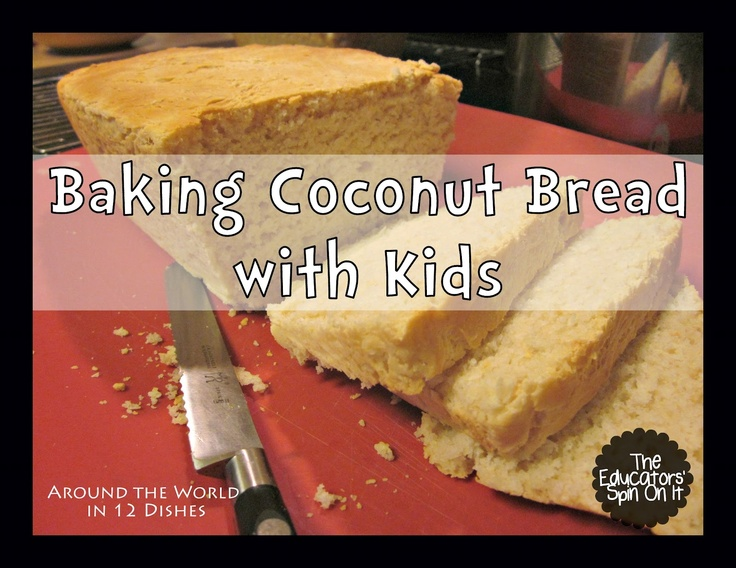 Baking Coconut Bread with Kids as we experience Around the World in 12 Dishes in French Polynesia {The Educators' Spin On It}United Ideas, Polynesia United, French Polynesia, Kids French