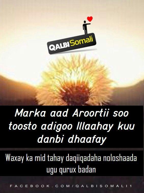 Markaad soo toosto adigoo laguu dambi dhaafay  Qalbi somali Daqiiqadaha nolosha ugu qurux badan