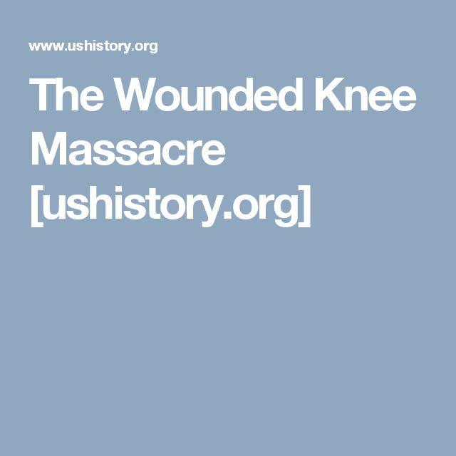 The Wounded Knee Massacre [ushistory.org]