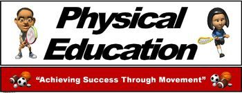 """The banner displays the word """"Physical Education"""" in extra-large print and is complimented with """"eye catching"""" graphics and the PE slogan """"Achieving Success through Movement"""" to let students, parents, colleagues and administrators that you are serious about what you do."""