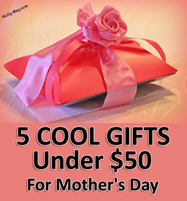 5 Cool Gifts Under $50 For Motheru0027s Day