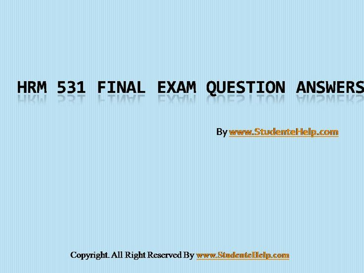 Make your dream to Ace your exams a reality. Experience the easiest way to handle exam pressure with the good tutorial like us. StudenteHelp.com provide HRM 531 Final Exam Latest UOP Course Assignments and Entire Course question with answers LAW, Finance, Economics and Accounting Homework Help, UOP course Individual Assignment, UOP Course Tutorial, Final Exam Study Guides, individual assessment etc. visit us to learn more!