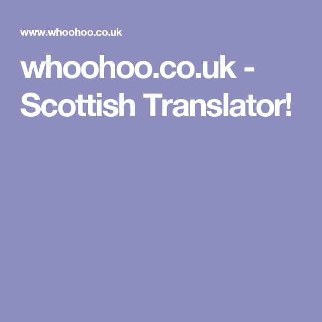 whoohoo.co.uk - Scottish Translator!