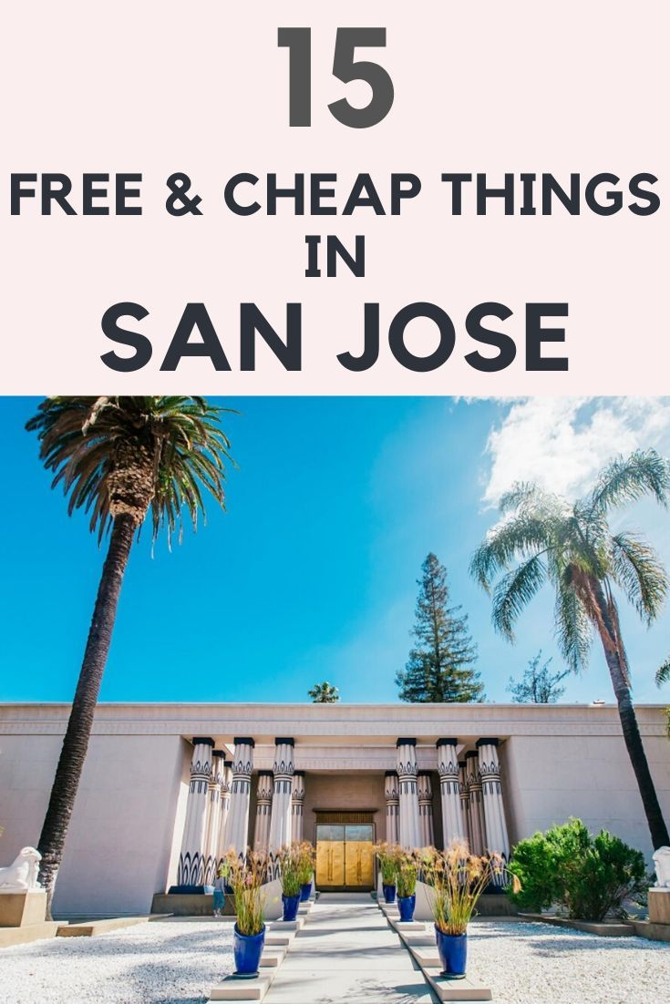 15 Free And Cheap Things To Do In San Jose In 2020 San Jose