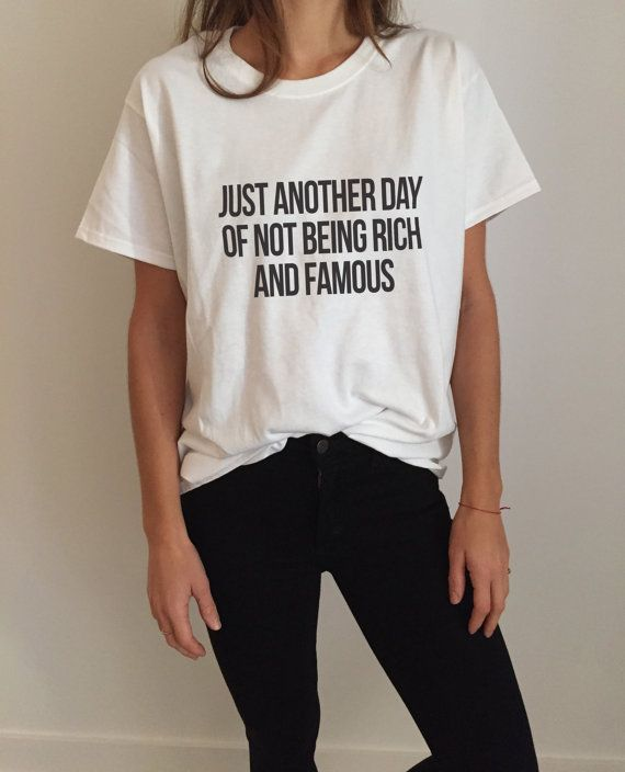 Welcome to Nalla shop :)  For sale we have these great Just another day of not being rich and famous t-shirts!   With a large range of colors and sizes