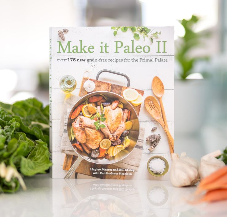 46 best make it paleo ii images on pinterest paleo cookbook new make it paleo 2 by bill staley and hayley mason forumfinder Choice Image