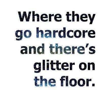 "Take It Off by Ke$ha, ""Where they go hardcore and there's glitter on the floor"". #Kesha #Lyrics #Glitter"
