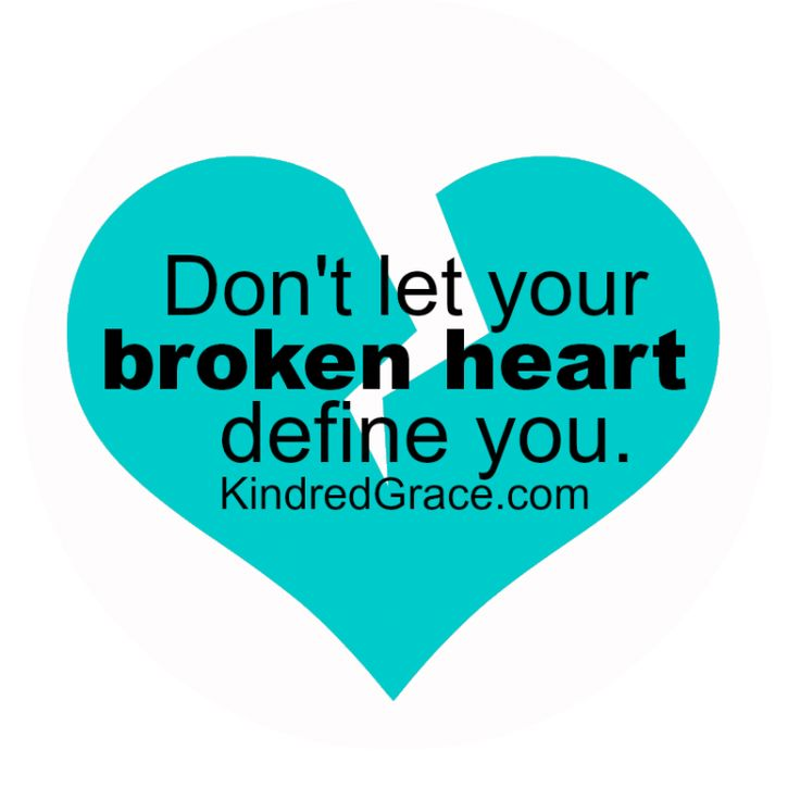 Today, my broken heart does not define my life anymore than the day I broke my nose defines anything about me now.
