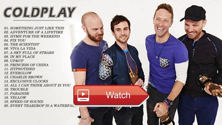 Coldplay Greatest Hits Full Album Best Songs of Coldplay Playlist  Coldplay Greatest Hits Full Album Best Songs of Coldplay Playlist