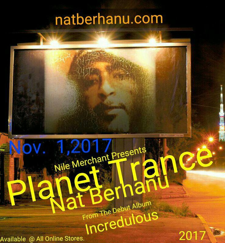 Nov.1,2017 'Planet Trance' https://natberhanu.com/shop