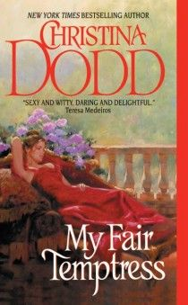"""MY FAIR TEMPTRESS by Christina Dodd (Book 8 in the Governess Brides #Historical #Romance series) """"Miss Caroline Ritter, accomplished flirt, acknowledged beauty, and ruined gentlewoman, offers lessons to any rich, noble lord too inept to attract a wife…"""" Click to read an excerpt!"""