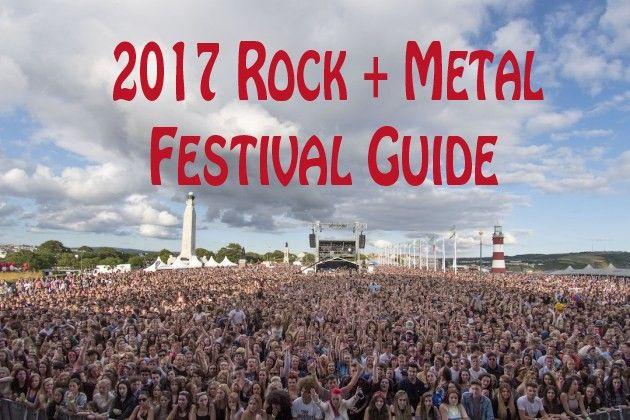 2017 Rock + Metal Festival Guide
