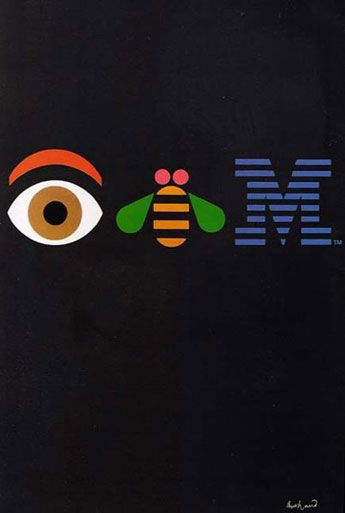 Paul Rand / Eye Bee M Poster for IBM, 1970. Love the rebus!