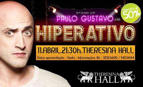 """Ingresso Cadeira Pista para Stand up comedy """"Hiperativo"""", com Paulo Gustavo dia 11/04 >>"""