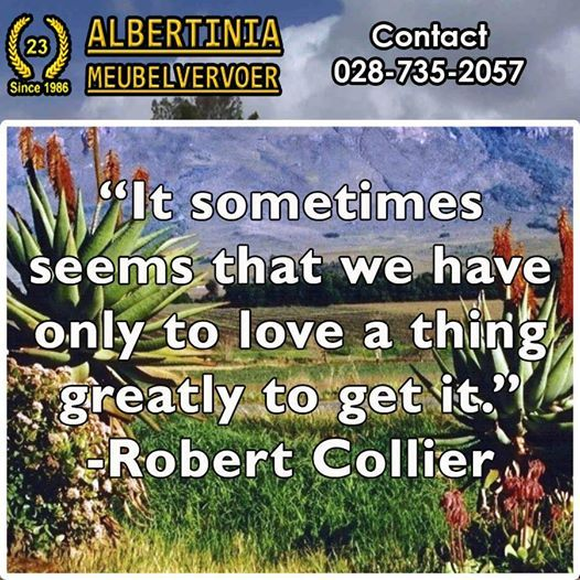 """It sometimes seems that we have only to love a thing greatly to get it."" -Robert Collier. #Sunday #quote"