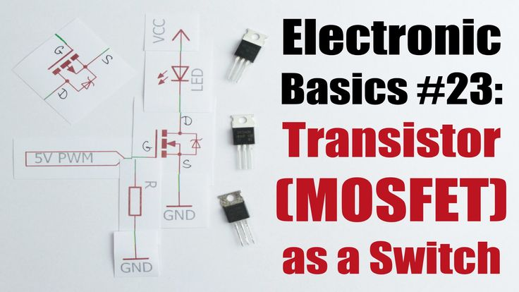 Electronic Basics #23: Transistor (MOSFET) as a Switch