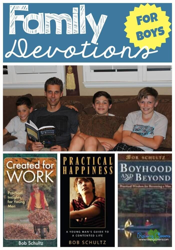 Family Devotions for Boys by Raising Clovers — Have you been looking for a good devotion book to read with your boys? If yes, then let me introduce you to Bob Schultz's books! His four books are incredible to read one-on-one with your son or as a family. You can use his books as part of your family devotion time, or even as part of your Bible curriculum for your homeschool! We love ALL his books! Read all about it here: http://www.raisingclovers.com/2015/06/16/family-devotions-for-boys/