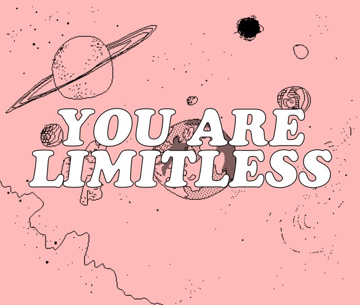 "cwote: ""you are limitless :)) """