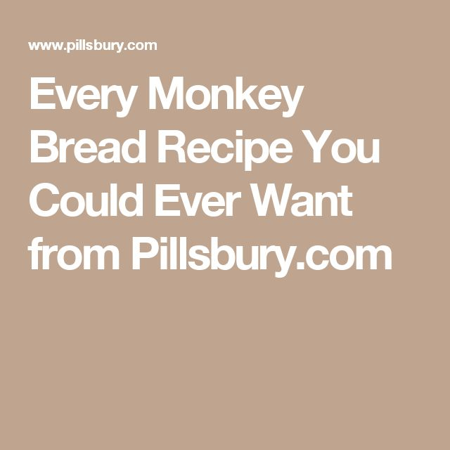 Every Monkey Bread Recipe You Could Ever Want from Pillsbury.com