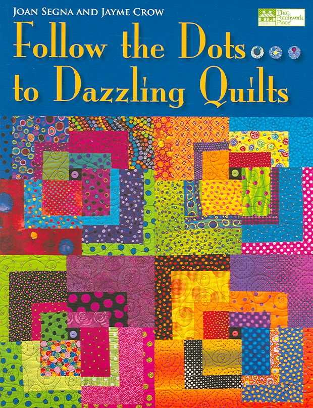 Follow The Dots to Dazzling Quilts