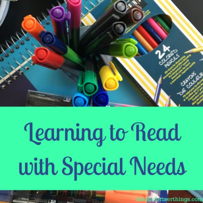 Learning To Read With Special Needs - Not The Former Things