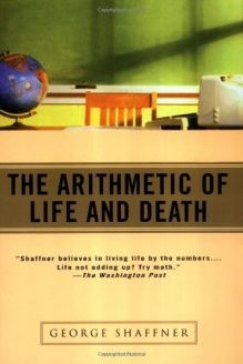 The Arithmetic of Life and Death , 978-0345426451, George Shaffner, Ballantine Books; First Edition edition