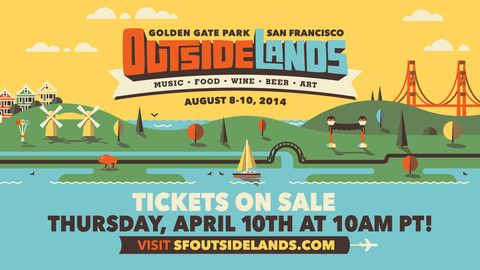 Outside Lands 2014 Lineup Announcement | TIX ON SALE THURSDAY, APRIL 10TH AT 10AM PT