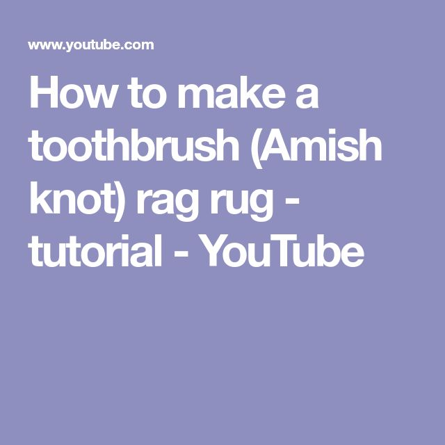 toothbrush rag rug instructions how to make a