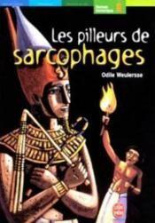 """""""Les pilleurs de sarcophages"""" Odile WEULERESSE <3<3<3<3 ROMAN"""