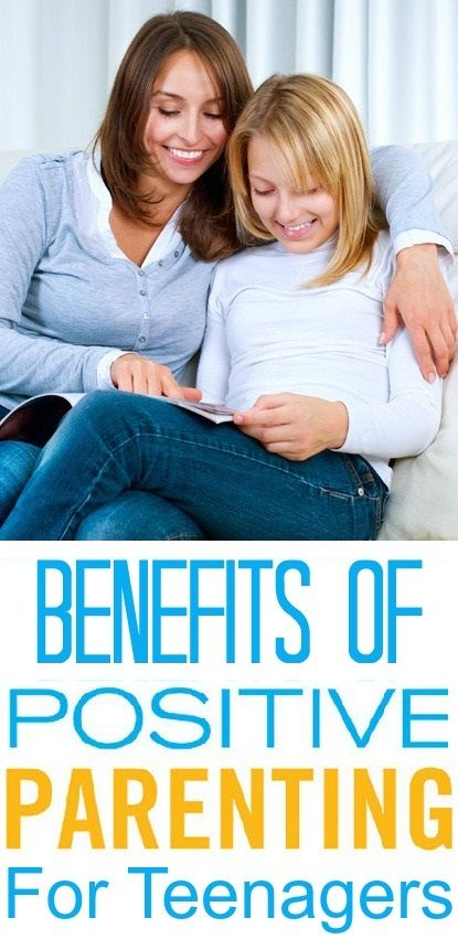6 Benefits Of Positive Parenting For Teenagers