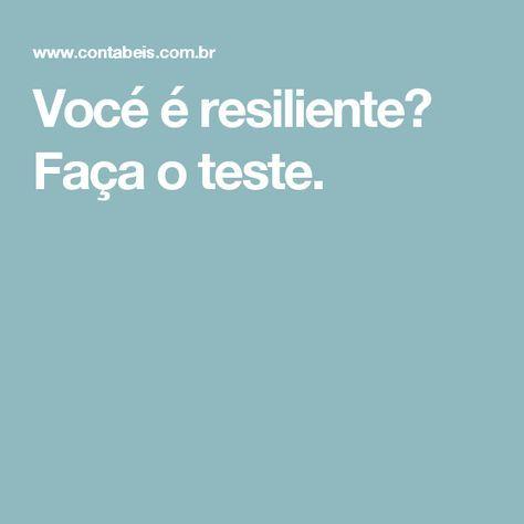 Vocé é resiliente? Faça o teste.