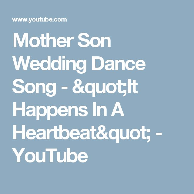 Mother Son Wedding Dance Song It Hens In A Heartbeat You