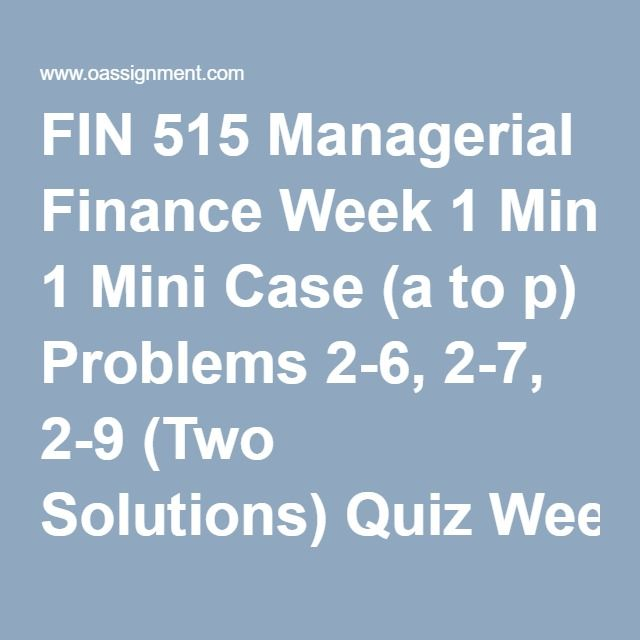 fin 515 week 6 problems solutions Fin 534 quiz 6 fin 534 quiz 7 fin  leg 505 discussion questions week 1-11 eco 550 week 1 homework problems  midterm exam, final exam, quiz solutions.