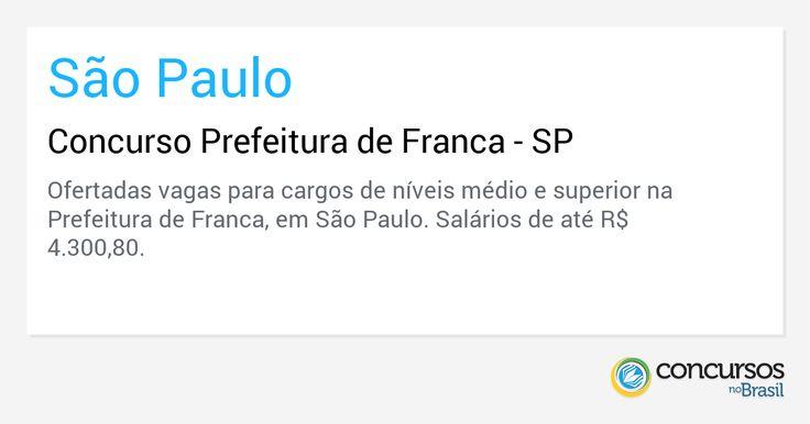 Concurso Prefeitura de Franca - SP - http://anoticiadodia.com/concurso-prefeitura-de-franca-sp/