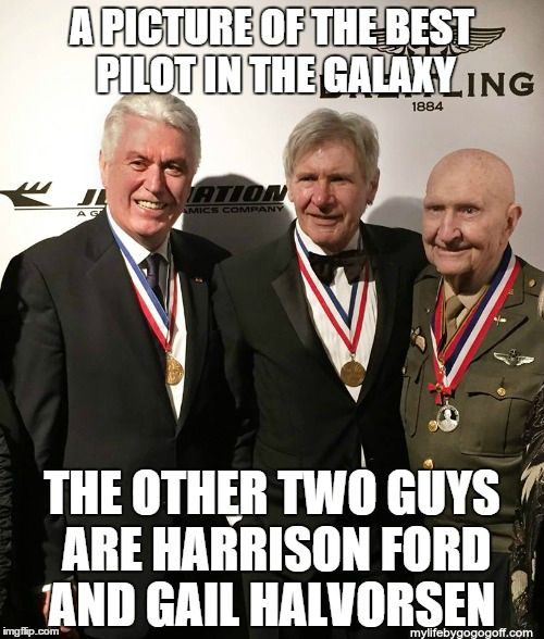 A picture of the best pilot in the galaxy. The other two guys are Harrison Ford and Gail Halvorsen ‪#‎StarWars‬ ‪#‎LDS‬ ‪#‎ShareGoodness‬ Mormon Memes BYU Memes