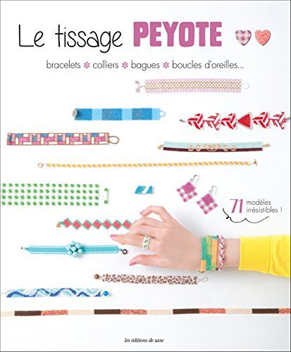 Le tissage Peyote : Bracelets, colliers, bagues, boucles d'oreilles... 71 modèles irrésistibles de Harumi Araki http://www.amazon.fr/dp/2756525960/ref=cm_sw_r_pi_dp_0.Bqwb0Y4FAAZ