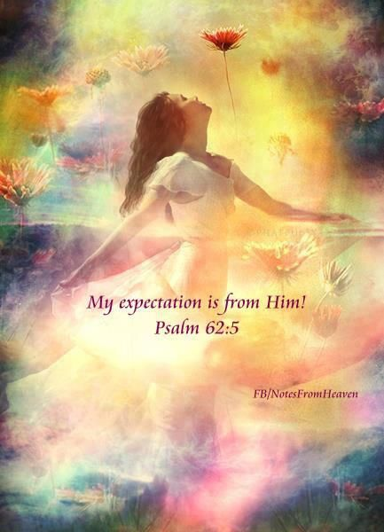 my expectation is from Him