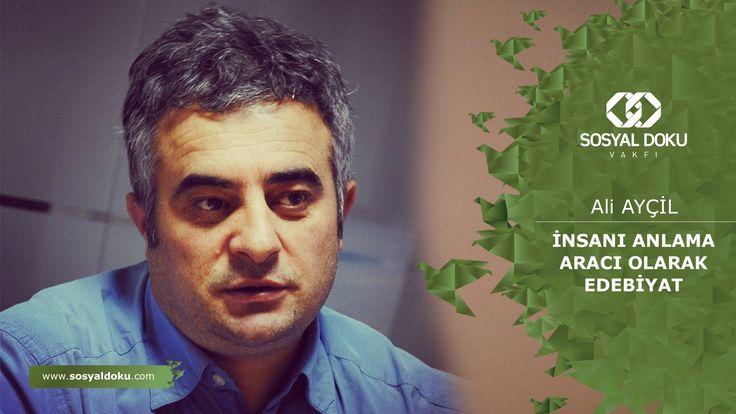 60) Ali Ayçil - İnsanı Anlama Aracı Olarak Edebiyat - Karakter Eğitimi