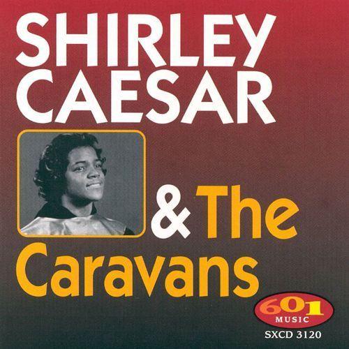 Shirley Caesar & the Caravans [CD]